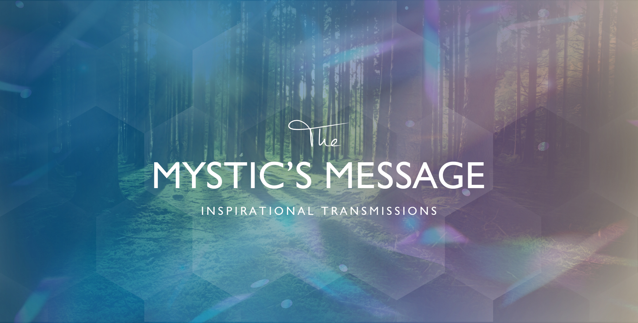 MYSTIC'S MESSAGE